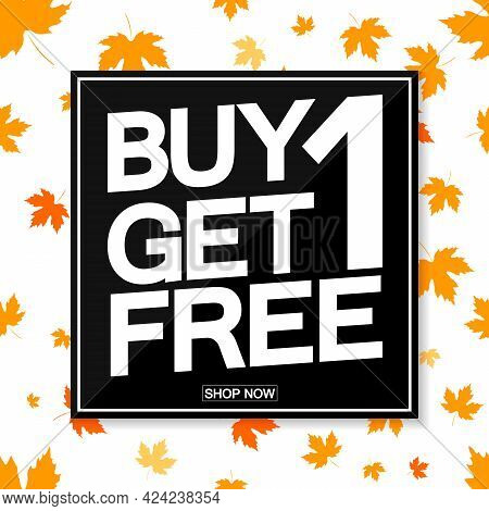 Buy 1 Get 1 Free, Autumn Sale poster design template, Fall discount , bogo, lowest price, spend up and save more