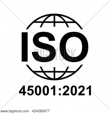 Iso 45001:2021 Icon. Occupational Health And Safety. Standard Quality Symbol. Vector Button Sign Iso