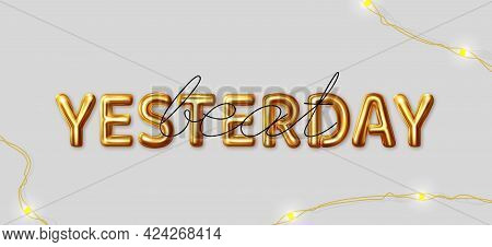 Beat Yesterday. Vector Motivational Inscription For The Best Wishes Made