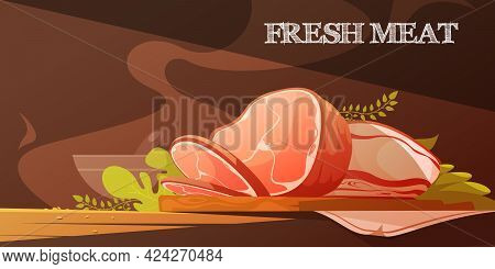Fresh Meat Flat Vector Illustration In Cartoon Style With Delicious Slice Of Bacon And Baked Pork Ha