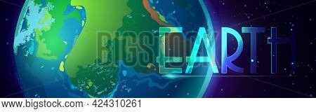 Earth Cartoon Banner, Planet In Universe Digital Concept With Glowing Sphere In Outer Space. Environ