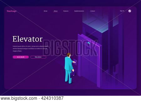 Elevator Isometric Landing Page. Businessman Character Push Button Call Passenger Lift, Man Stand At