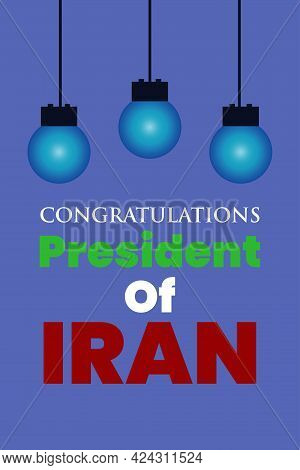 Congratulations President Of Iran - Vector Typography Background.