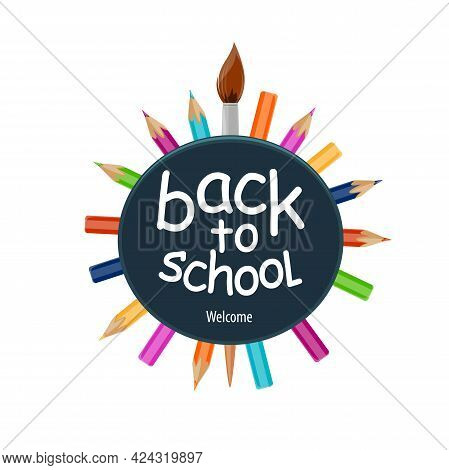 Back To School Icon With Pencils And Paint Brush. Isolated Vector Circle Of Colored Pencils And Pain