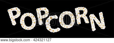 Popcorn Lettering Consists Of Airy Popcorn. Vector Illustration