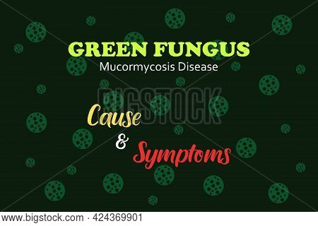 Green Fungus Cause And Symptoms - Typography Vector Design. Green Fungi Symbols On Green Background.