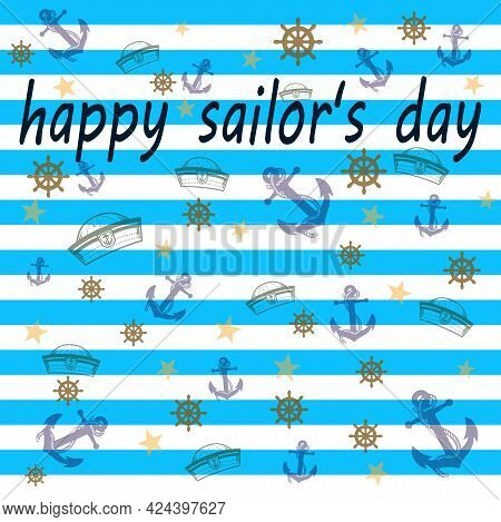 Vector, Greeting Card With The Inscription Happy Sailor's Day, Pattern