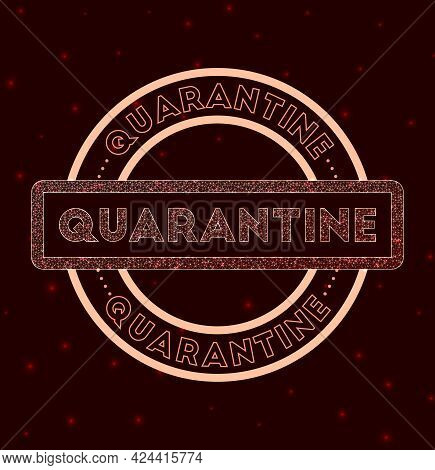 Quarantine Badge. Glowing Geometric Round Quarantine Sign. Vector Illustration.
