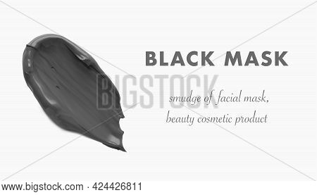 Black Clay Beauty Mask Wash Off Smear Isolated 3d Realistic Vector Illustration. Concept Facial Skin