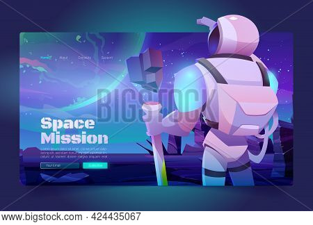 Space Missions Banner With Astronaut In Suit And Helmet On Alien Planet In Far Galaxy. Vector Landin