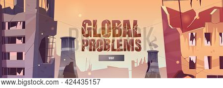 Global Problems Cartoon Web Banner, Save The Planet Concept, Destroyed City, War, Abandoned Building