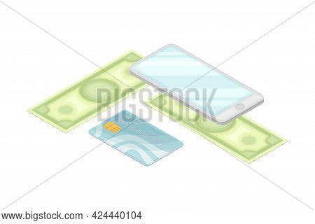 Dollar Banknote With Smartphone And Credit Card As Financial Accounting And Summary Isometric Vector