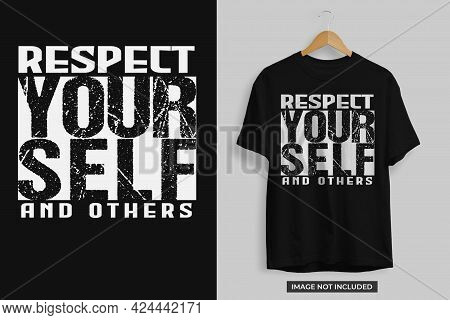 Respect Yourself And Others Motivational Tshirt Design. Respect Yourself And Others Tshirt Design Ve