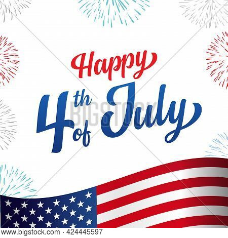 Happy 4th Of July Usa Independence Day Greeting Card With Flag, Fireworks And Handwritten Text Desig