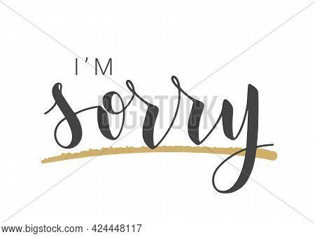 Vector Stock Illustration. Handwritten Lettering Of I'm Sorry. Template For Banner, Postcard, Poster