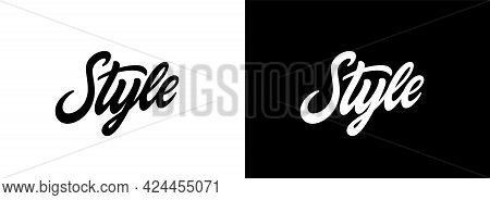 Word Style, Hand Lettering Design For Tee, Baseball Cap, Jacket, Hoodie And Not Only. Modern Calligr