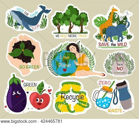 Ecological Stickers. Collection Of Ecology Stickers With Slogans - Love Our Planet, We Need More, Re