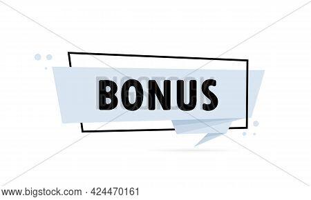 Bonus. Origami Style Speech Bubble Banner. Poster With Text Bonus. Sticker Design Template. Vector E