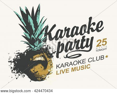 Music Poster For Karaoke Party With Singing Pineapple And Calligraphic Inscription On A Light Backgr