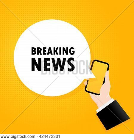 Breaking News. Smartphone With A Bubble Text. Poster With Text Breaking News. Comic Retro Style. Pho