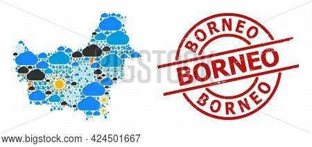 Weather Collage Map Of Borneo Island, And Scratched Red Round Seal. Geographic Vector Concept Map Of