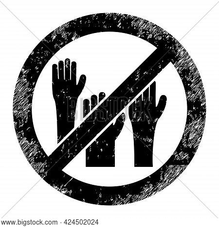 Stop Voting Hands Icon With Scratched Style. Isolated Raster Stop Voting Hands Icon Image With Uncle