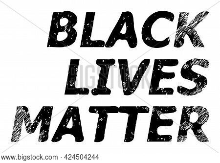 Black Lives Matter Icon With Scratched Style. Isolated Vector Black Lives Matter Symbol With Scratch
