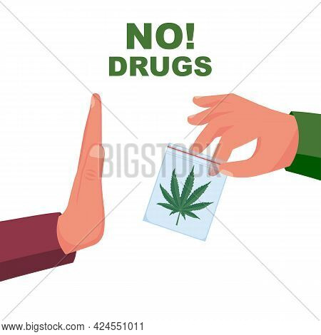 No Drugs. People With A Gesture Refuse Hemp. Package Of Marijuana In Hand Of The Dealer. Awareness O