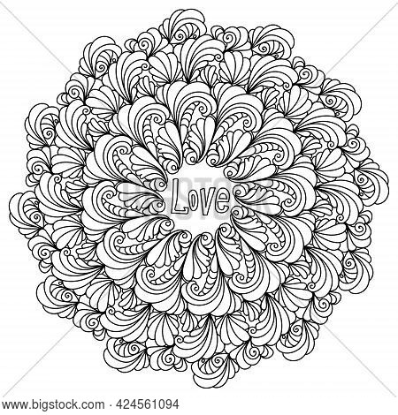 Mandala With Inspirational Phrase Love In The Center, Meditative Zen Coloring Page With Curls And Wa