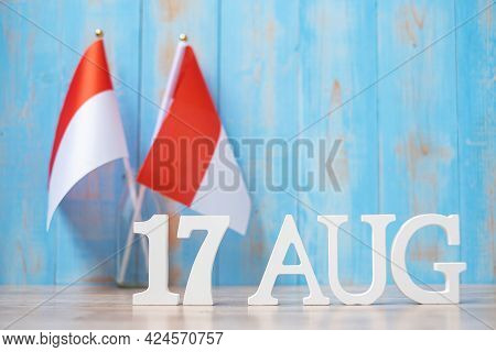 Wooden Text Of August 17th With Miniature Indonesia Flags. Indonesia Independence Day, National Holi