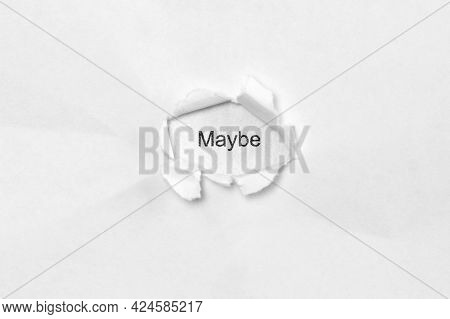 Word Maybe On White Isolated Background, The Inscription Through The Wound Hole In Paper. Concept Of