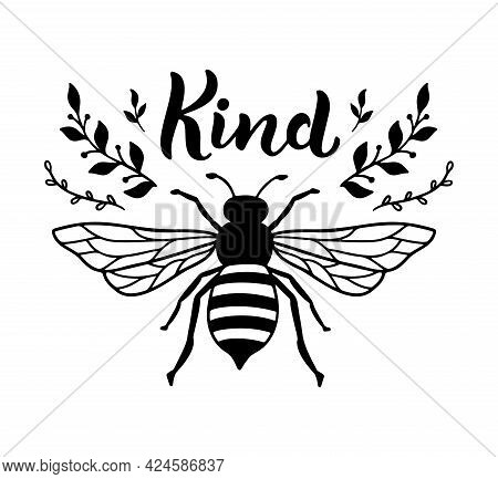 Bee Kind, Funny Quote, Hand Drawn Lettering For Cute Print. Positive Quotes Isolated On White Backgr