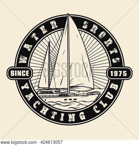 Yacht Club Logo Or Emblem, Badge Design In Monochrome Style With Inscriptions. Nautical School, Club