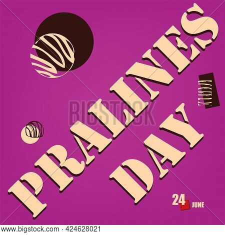 The Calendar Event Is Celebrated In June - Pralines Day