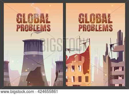 Global Problems Posters With Destroyed City Buildings And Nuclear Power Station After War Or Natural