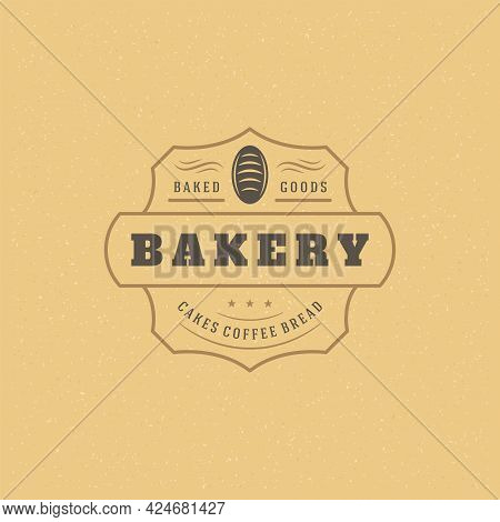Bakery Badge Or Label Retro Vector Illustration. Bread Or Loaf Silhouette For Bakehouse.