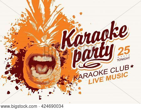 Music Poster For Karaoke Party With An Abstract Orange Singing Pineapple And Calligraphic Inscriptio