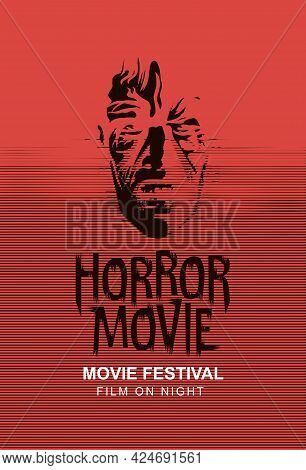 Vector Poster For Horror Movie Festival With The Face Of A Creepy Zombie On A Red Background. Suitab