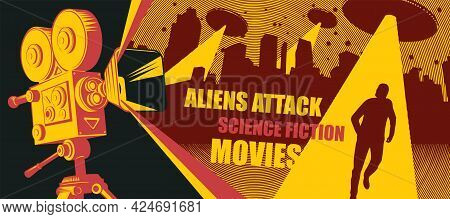 Cinema Poster, Banner, Flyer, Ticket To Science Fiction Movies. Vector Illustration With An Old Movi