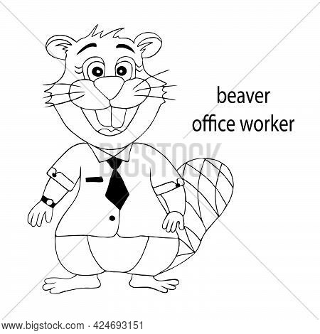 Coloring Book. Cute Office Worker Beaver. Vector Illustration On A White Background With Black Conto