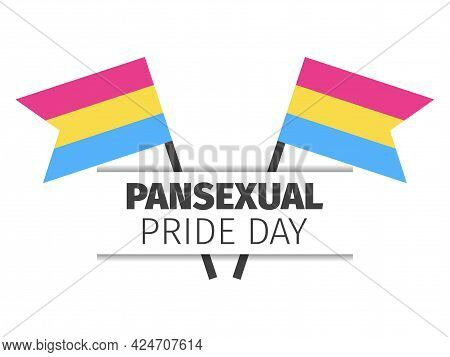 Pansexual Pride Month. Pansexual Flags On White Background. Tolerance And Love. Lgbt Sexual Minoriti