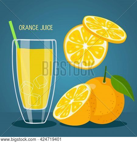 Orange Juice. Natural Fresh Orange Juice In Glass. Orange Slices, Whole, And Half Fruit, Drinking Tu