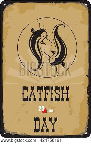 Old Vintage Sign To The Date - Catfish Day. Vector Illustration For The Holiday And Event In June.