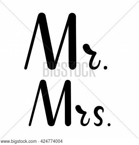 Mr. And Mrs. - Wedding Lettering Design. Simple Vector Illustration.