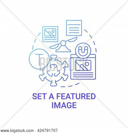 Set Featured Image Concept Icon. Viral Content Creation Tip Abstract Idea Thin Line Illustration. Vi