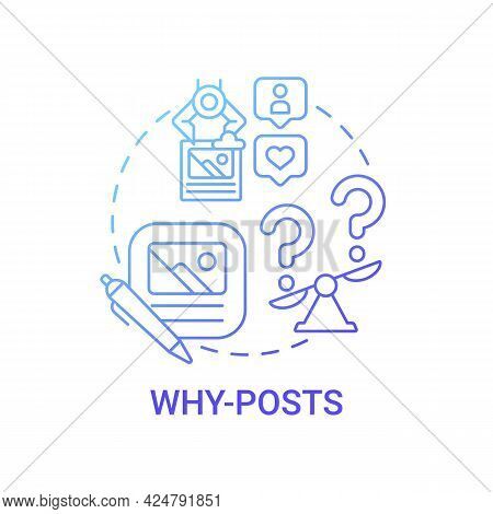 Why-posts Concept Icon. Top Viral Posts Type Abstract Idea Thin Line Illustration. Explaining Conten