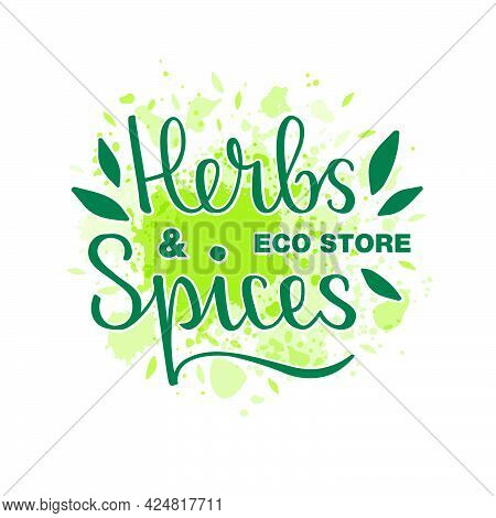 Vector Illustration Of Herbs And Spices Eco Store Lettering For Banner,  Spice Shop Advertisement, S