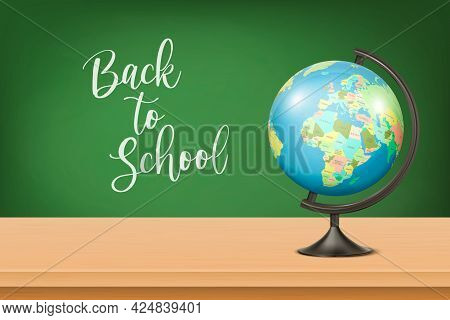 Back To School. Vector 3d Realistic Green Chalkboard, Wooden Frame And Globe Of Planet Earth With Po