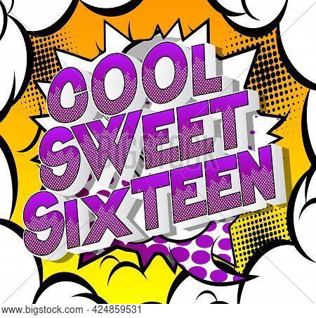 Cool Sweet Sixteen Text On Comic Book Background. Retro Pop Art Comic Style Social Media Post, Motio