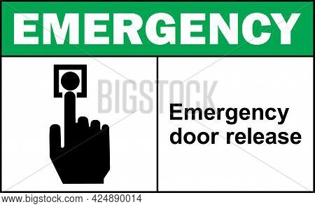 Emergency Door Release Sign. Fire Safety Signs And Symbols.